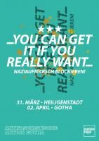 Plakat YOU CAN GET IT IF YOU REALLY WANT - Naziaufmarsch verhindern!