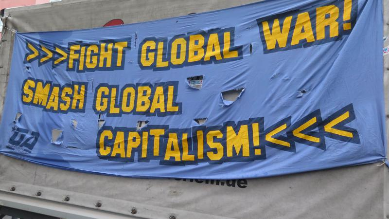Fight global war! Smash global capitalism!