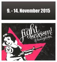 fight sexism and homophobia – 9. - 14. November 2015