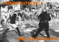 Disarm your Authority - Arm your Desires