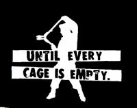 until every cage is empty!!!