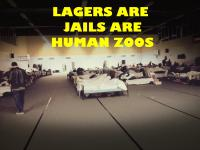Lagers are Jails are Human Zoos